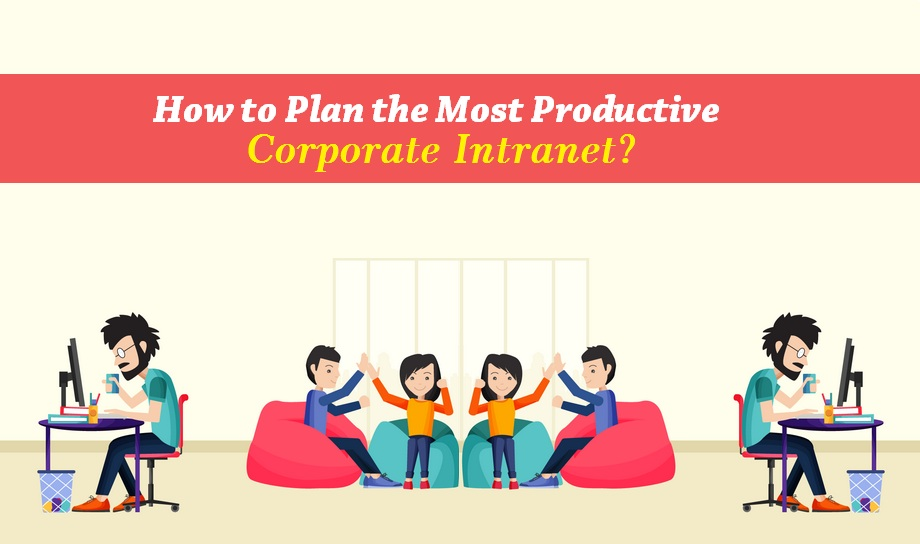 How to Plan for the Most Productive Corporate Intranet?