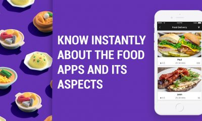 Know Instantly About The Food Apps And Its Aspects