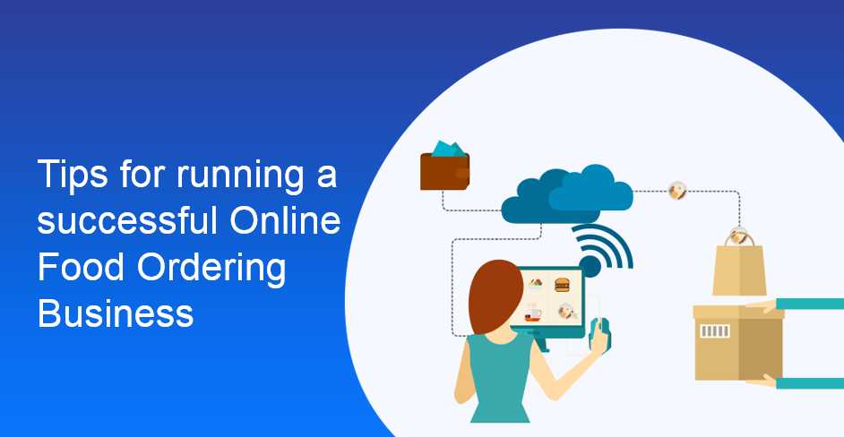 Tips for running a successful online food ordering business
