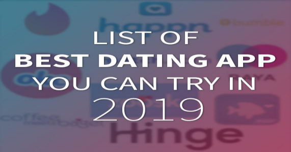 List Of Best Dating App You Can Try In 2019