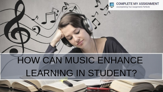 HOW CAN MUSIC ENHANCE LEARNING IN STUDENT?
