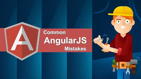 Top 10 mistakes that should be avoided by the Angular JS developers
