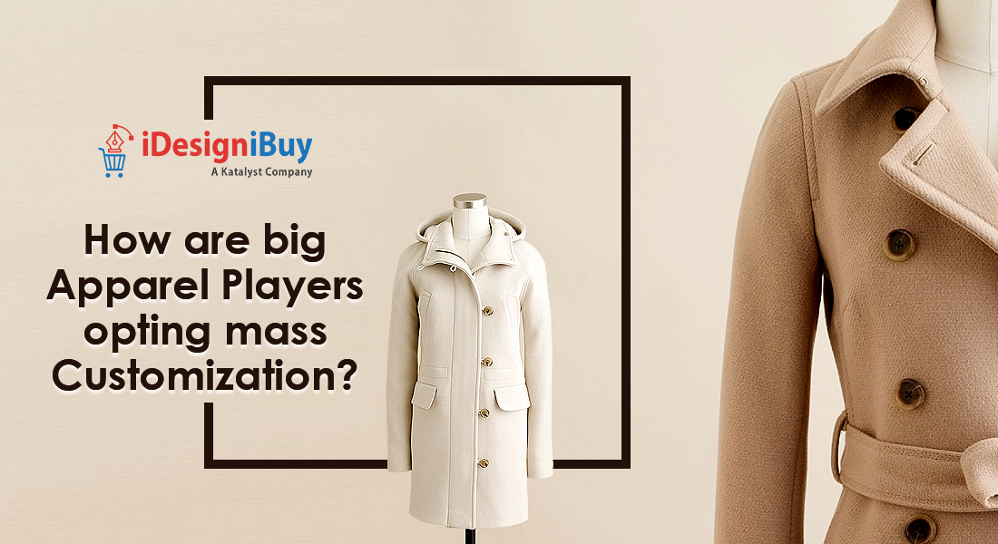 How are Big Apparel Players Opting Mass Customization?