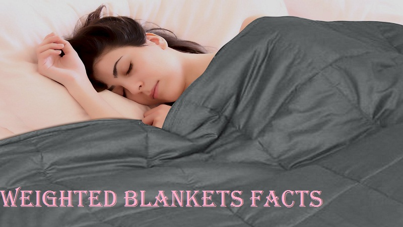 A Guide To Some Of The Weighted Blankets Facts