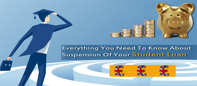 Everything You Need To Know About Suspension Of Your Student Loan