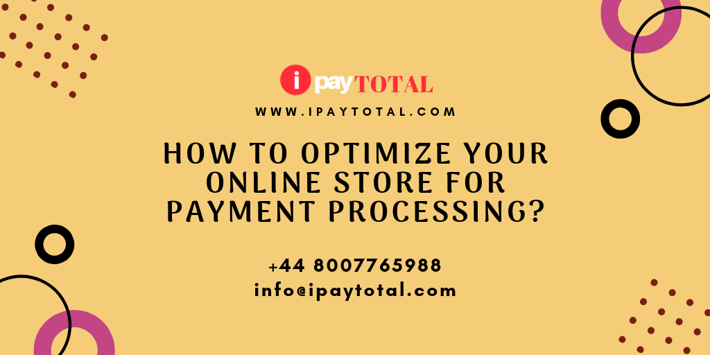 How to Optimize Your Online Store for Payment Processing?