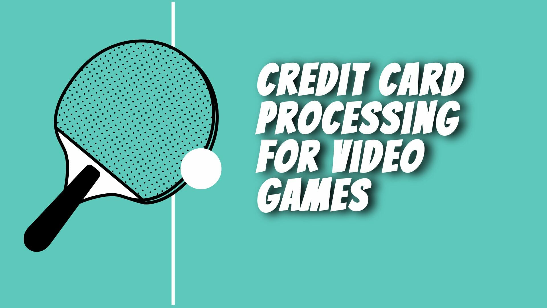 Credit Card Payment Processing for Video Games
