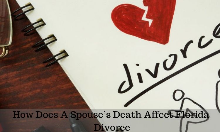 How Does A Spouse's Death Affect Florida Divorce