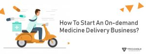 How-To-Start-An-On-demand-medicine delivery