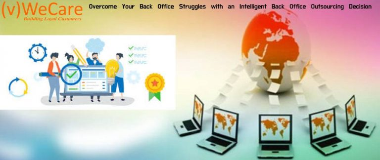 Overcome Your Back Office Struggles with an Intelligent Back Office Outsourcing Decision