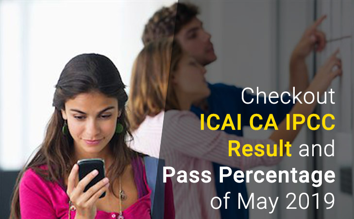 Checkout ICAI CA IPCC Result and Pass Percentage of May 2019