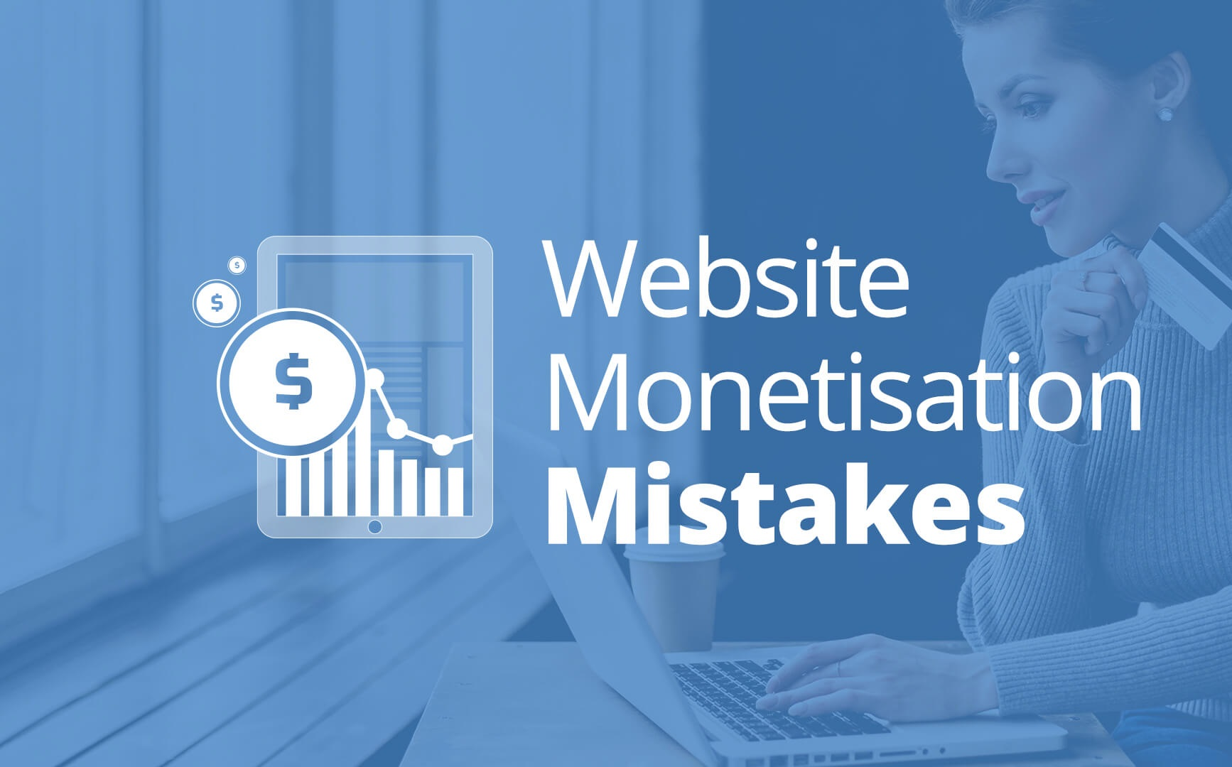 Website-Monetisation-Mistakes