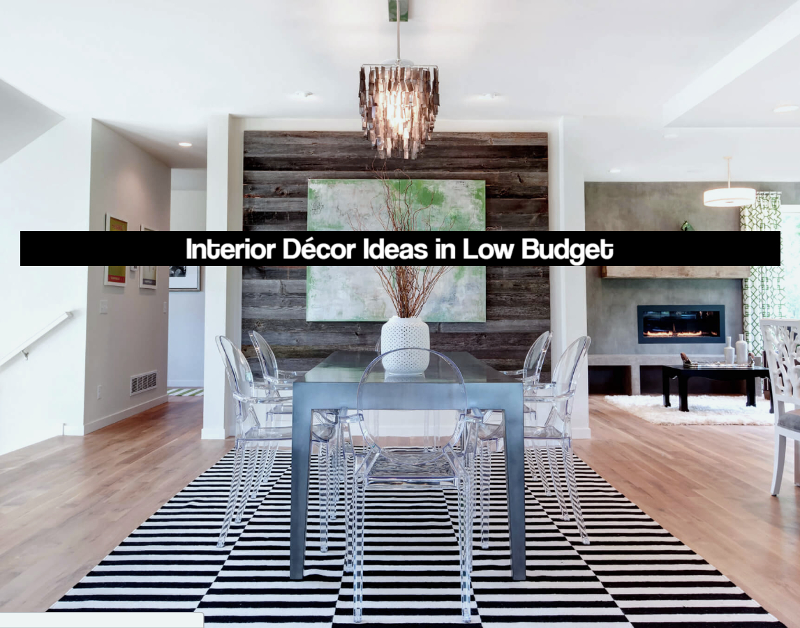 10 Spectacular Interior Décor Ideas in Low Budget