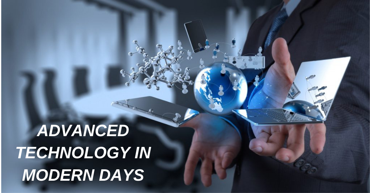 Advanced Technology Adoption Of In Modern Days