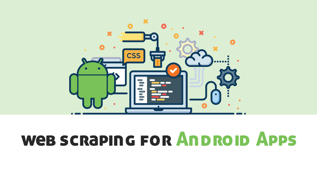 What Is The Future Of Web Scraping For Android Apps?
