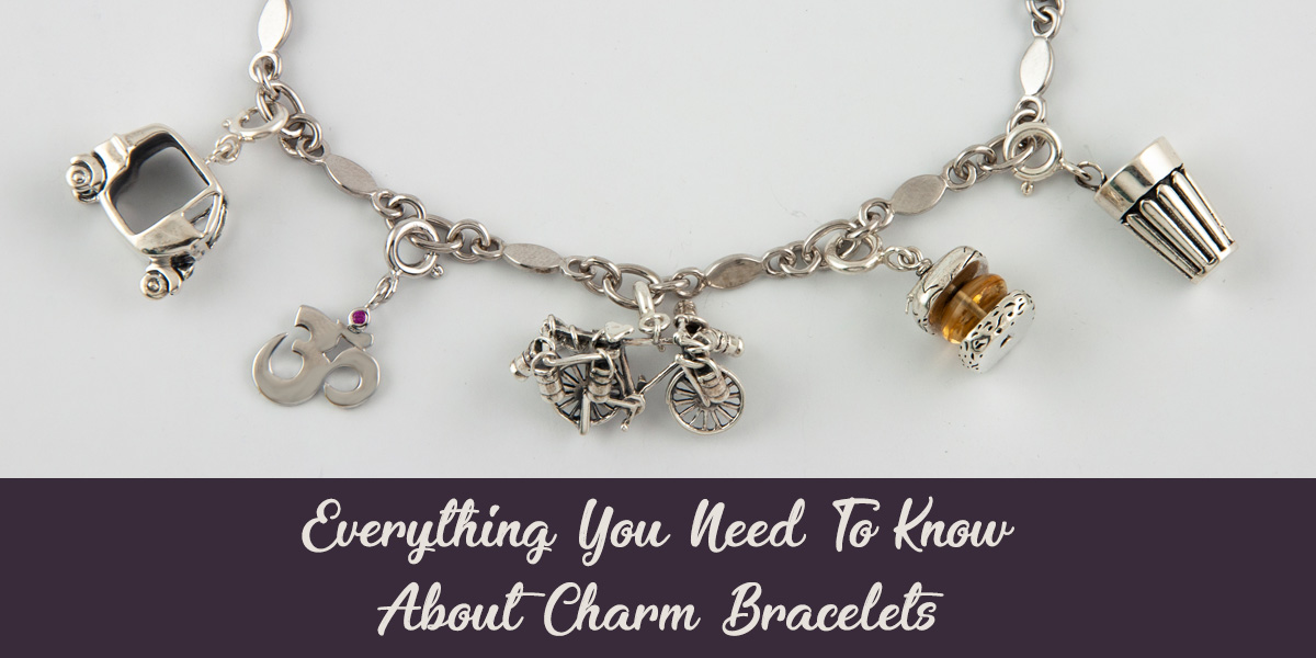 Everything You Need to Know Charm Bracelets