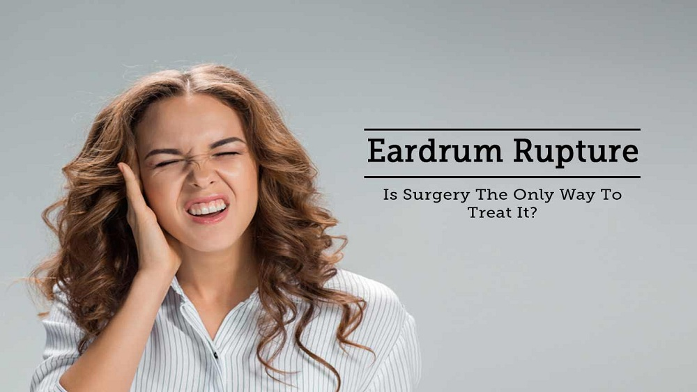 Ruptured Eardrum: Causes and Treatment in India
