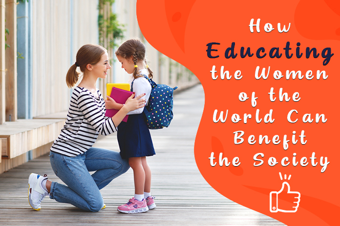 How Educating The Women of The World Can Benefit The Society