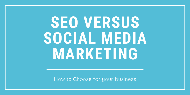 SEO or Social Media marketing: How to Choose The Right One for Your Business