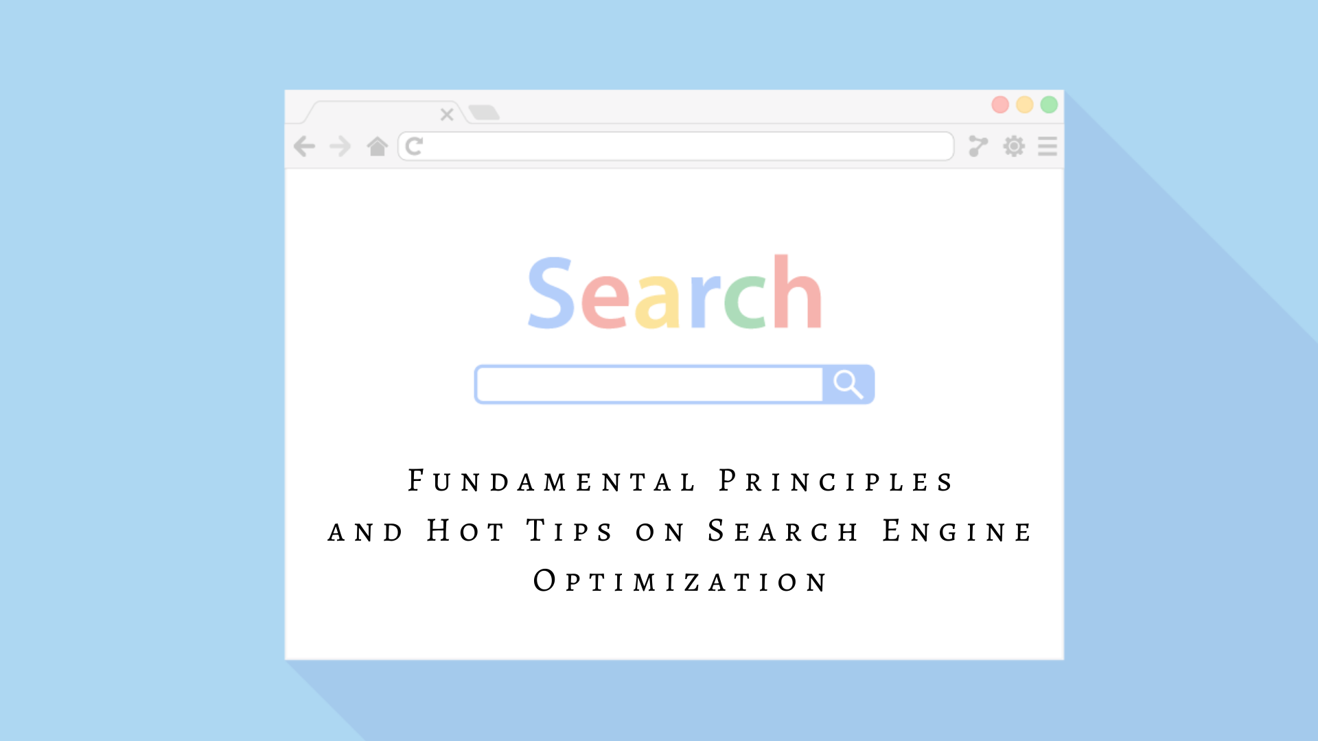 Fundamental Principles and Hot Tips on Search Engine Optimization