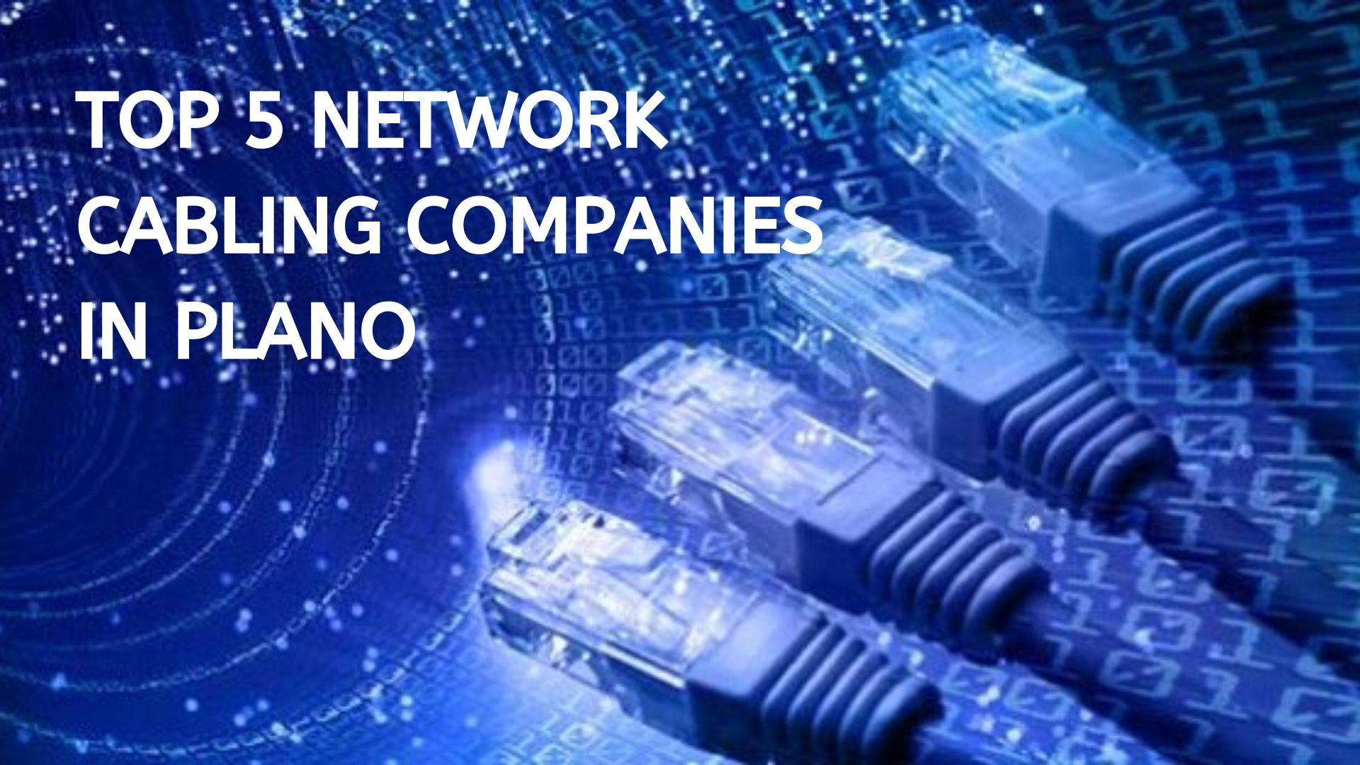 Top 5 Network Cabling Companies in Plano