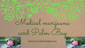 Medical marijuana card Palm Bay