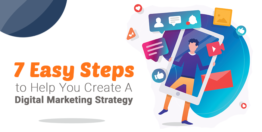 7 Steps To Create A Digital Strategy