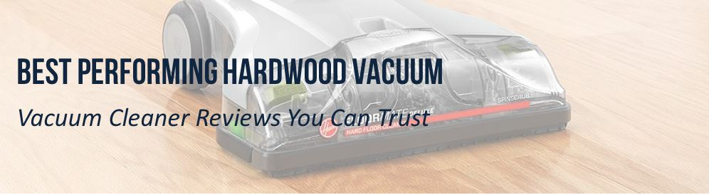 5 Best Vacuums For Hardwood Floors – The Ultimate Guide