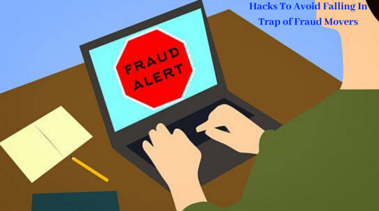 Hacks To Avoid Falling In Trap of Fraud Movers