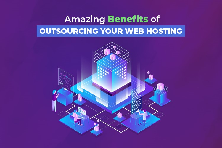 6 Reasons Why You Should Outsource Your Web Hosting
