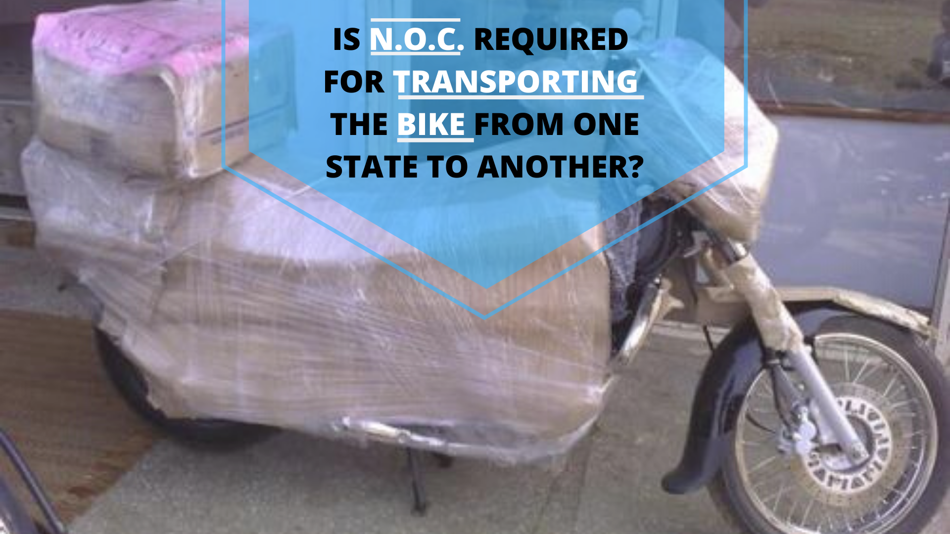 Is N.O.C. Required for Transporting the Bike from one State to Another?