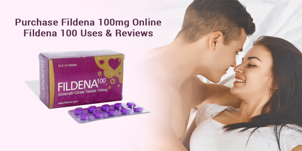 Purchase Fildena 100mg Online | Fildena 100 Uses & Reviews