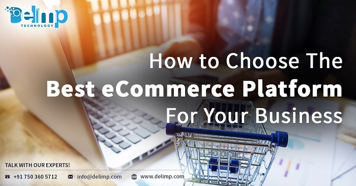 How To Choose The Best eCommerce Platform For Your Business?