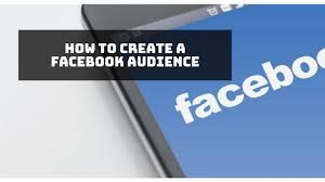 How to Create Amazing Facebook Audiences
