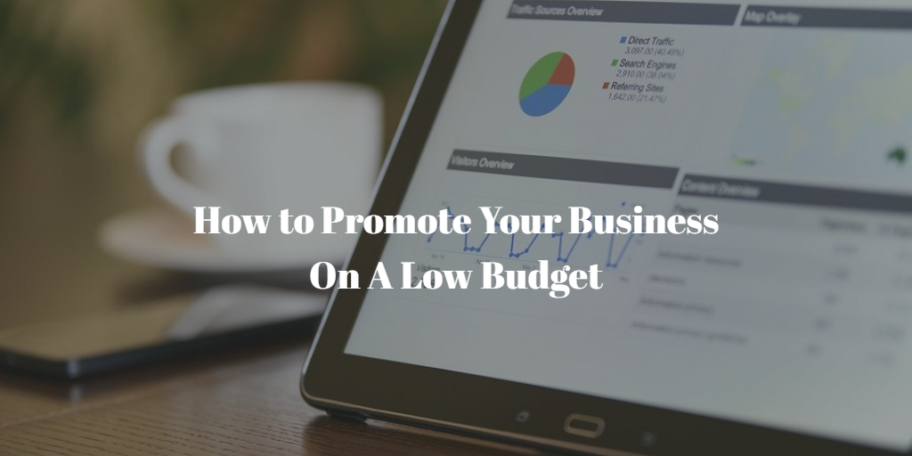 How To Promote Your Business On A Low Budget