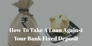 How Can You Get A Loan On A Fixed Deposit (FD)?