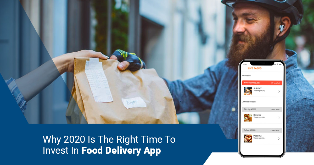 Why 2020 Is The Right Time To Invest In Food Delivery App