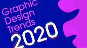 What are the 8 Biggest Graphic Design Trends for 2020 & Beyond?