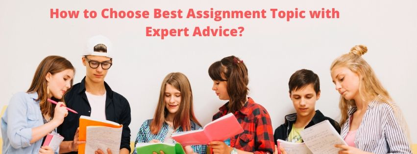 How to Choose Best Assignment Topic with Expert Advice?