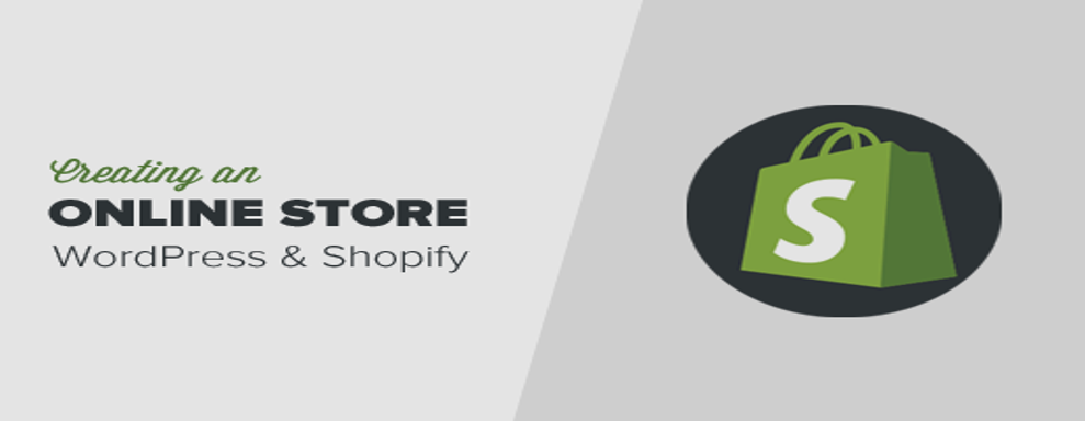 How Can You Increase Your Business Online Using Shopify And WordPress?