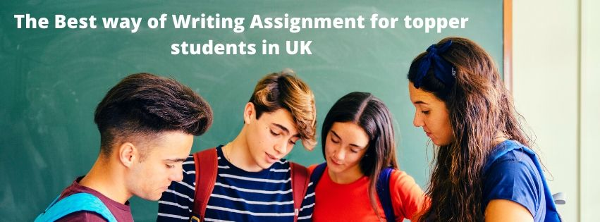 The Best way of Writing Assignment for Topper Students in UK
