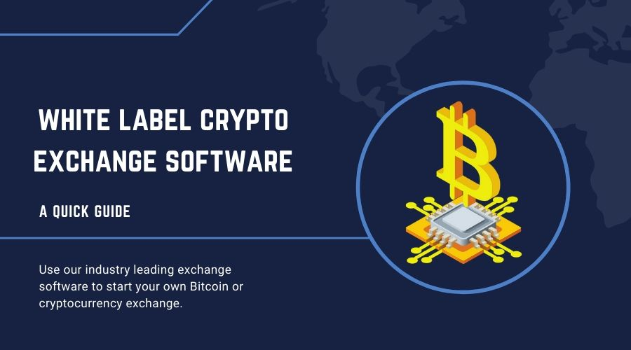 Bitcoin Exchange Software & Launching a White-label Cryptocurrency Exchange