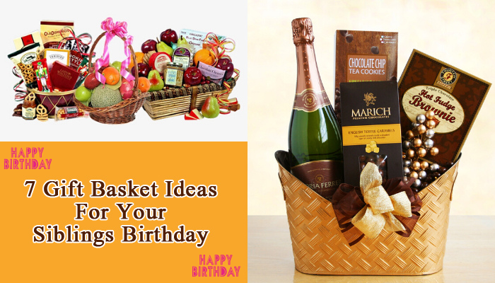 7 Giftbasket Ideas For Your Siblings Birthday
