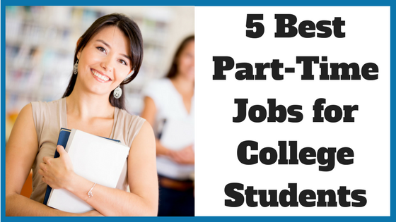 Top 5 Part Time Jobs For Students