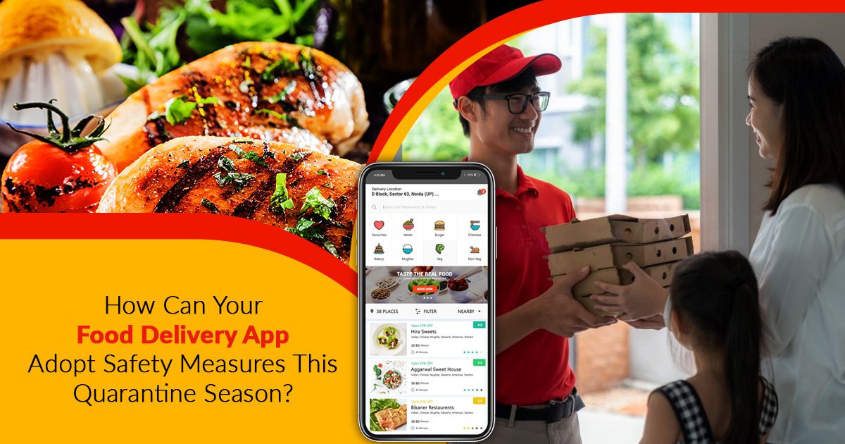 How Can Your Food Delivery App Adopt Safety Measures This Quarantine Season?