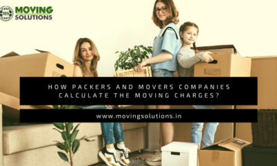 How Packers and Movers Companies Calculate The Moving Charges