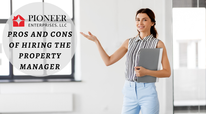 Pros And Cons Of Hiring The Property Manager