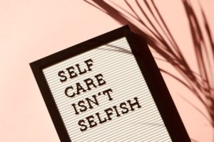 Self care isn't selfish-signage