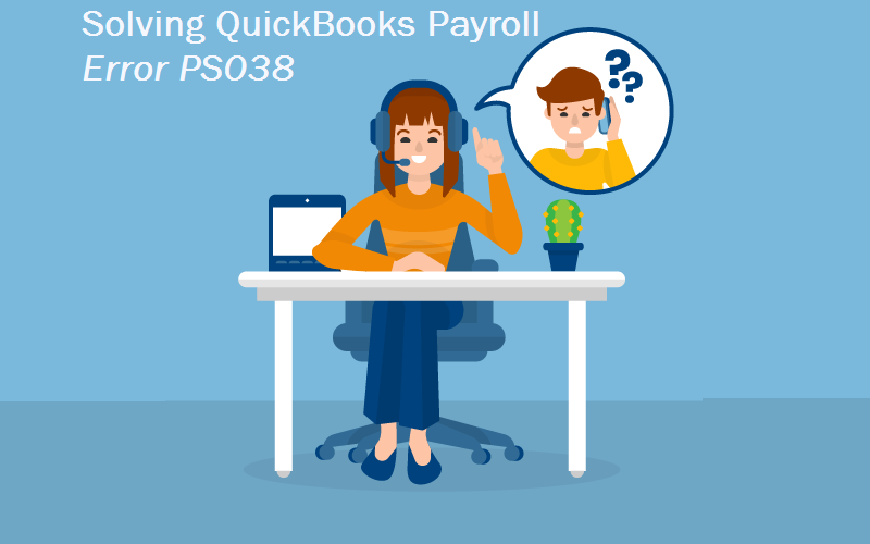 How to fix QuickBooks Error PS038?