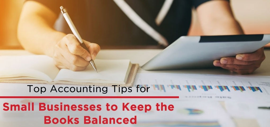 Accounting Tips for Small Businesses to Keep the Books Balanced